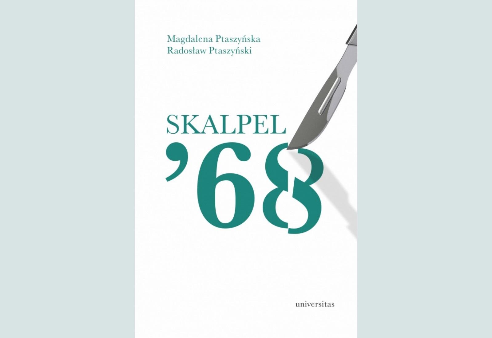 Na obrazie widzimy okładkę książki Skalpel '68.