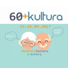 Weekend Seniora z kulturą 2017