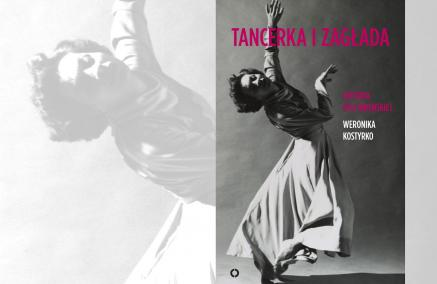 """Weronika Kostyrko  """"Tancerka i Zagłada. Historia Poli Nireńskiej"""", Czytelnia POLIN"""