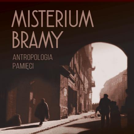 Misterium Bramy, Antropologia pamięci, Konteksty, Czytelnia POLIN