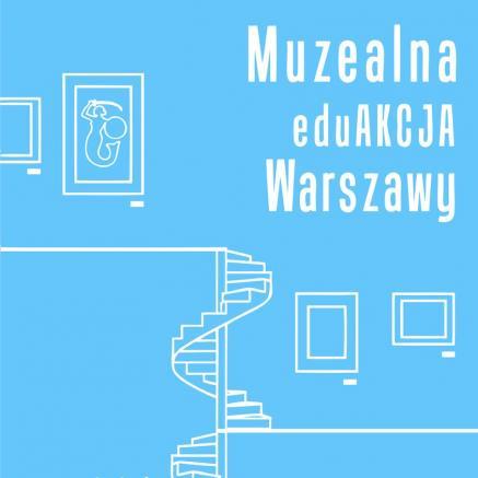 Muzealna eduAKCJA Warszawy