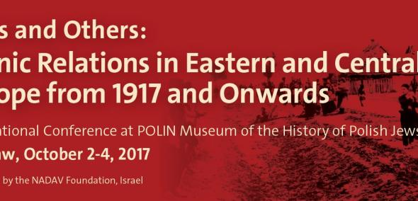 Jews and Others: Ethnic Relations in Eastern and Central Europe from 1917 and Onwards