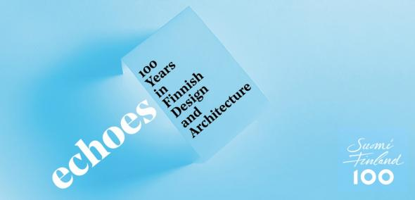 Echoes - 100 Years in Finnish Design and Architecture