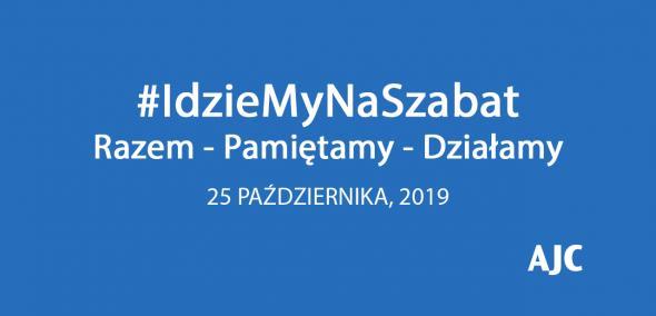 #IdzieMyNaSzabat - modlitwa w intencji ofiar zamachów terrorystycznych. Na niebieskim tle biały napis: #IdzieMyNaSzabat, Razem - Pamiętamy - Działamy, 25 października 2019. W prawym dolnym rogu logotyp organizatora wydarzenia: AJC