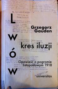 Lwów - kres iluzji - książka Grzegorza Gaudena - spotkanie w ramach Czytelni POLIN - na zdjęciu okładka książki