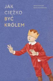 Jak ciężko byc królem, Janusz Korczak, Iwona Chmielewska, W Polsce króla Maciusia