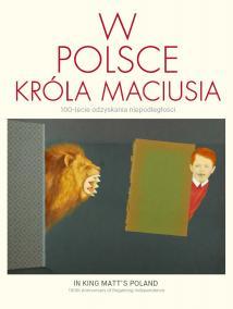 W Polsce króla Maciusia, wystawa czasowa, katalog z wystawy, Muzeum POLIN