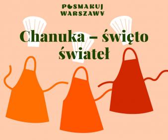 Grafika ilustracyjna, z napisami: Posmakuj Warszawy, Chanuka - święto świateł